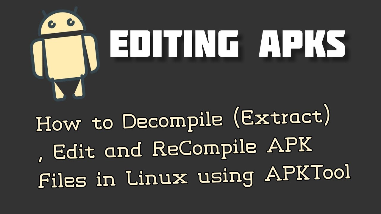 How to decompile compile edit Android apk files with ...