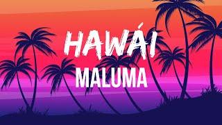 Maluma - Hawái (Letra/Lyrics) | Deja de mentirte La foto que subiste con el