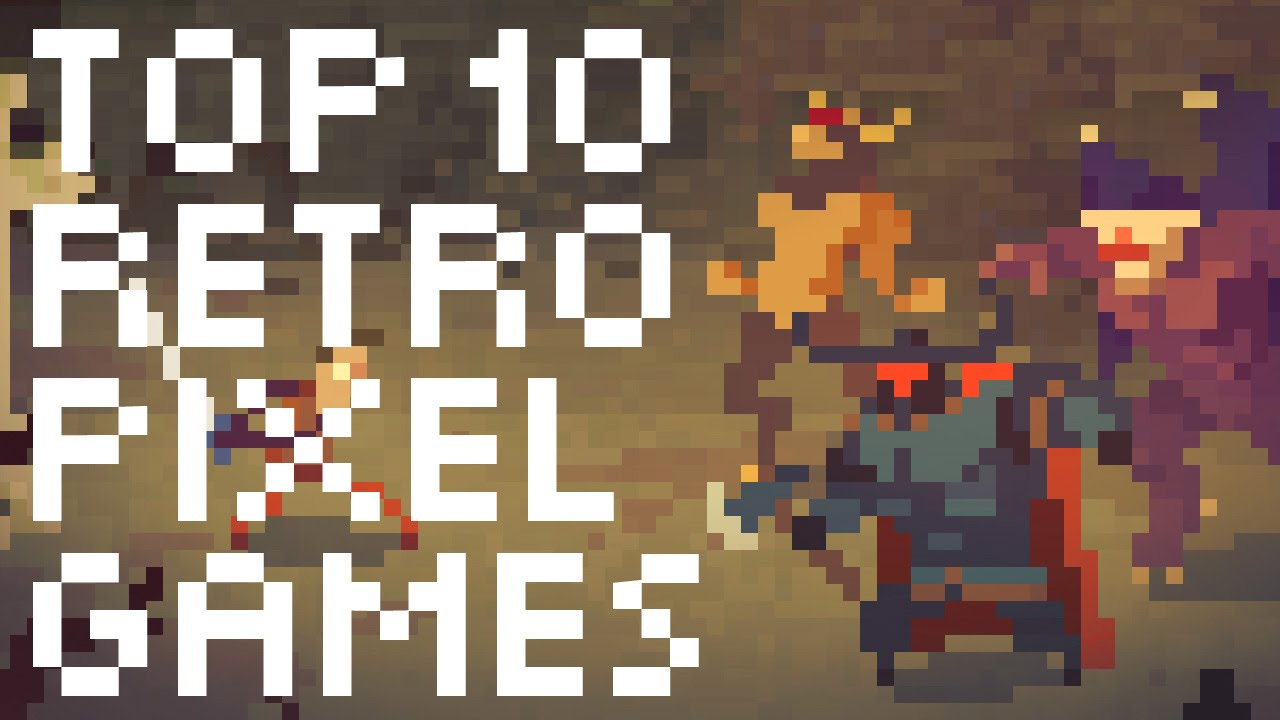 Top 10 Retro Pixel Games of today   YouTube Top 10 Retro Pixel Games of today