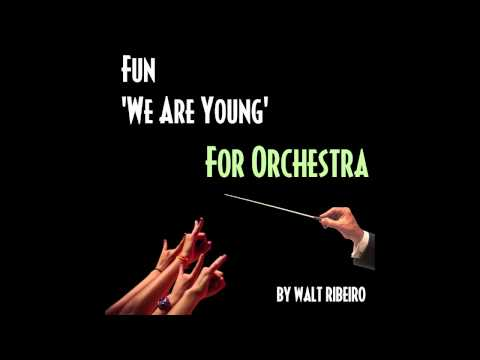 Fun 'We Are Young' For Orchestra by Walt Ribeiro