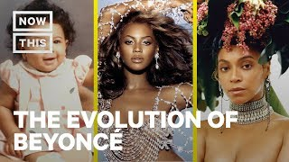 Why Beyoncé Is The \'Queen B\' | The Evolution of Beyoncé | NowThis