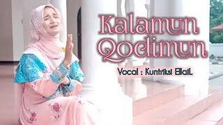Doa Menuntut Ilmu (Kalamun Qodimun) cover by Kuntriksi Ellail