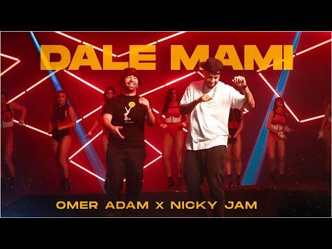 """""""DALE MAMI""""- OMER ADAM & NICKY JAM - (Prod. by Miguel """"Slowmike """" Martinez Perea & Doli & Penn)"""