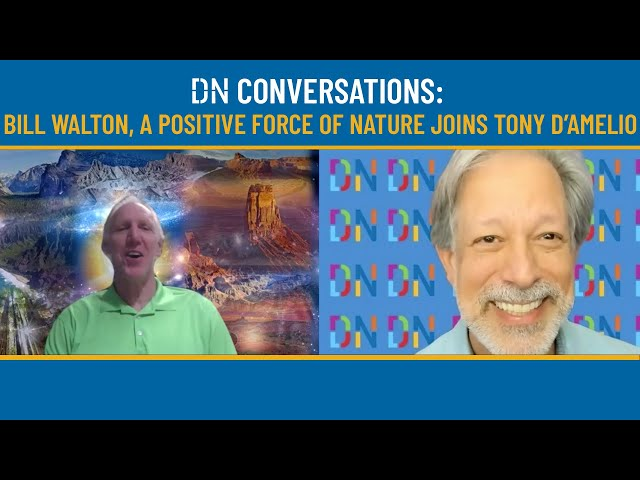 DN Conversations: BILL WALTON, a Positive Force of Nature, Joins Tony D'Amelio