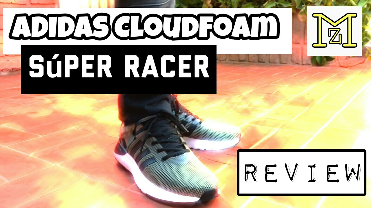 9f3545d174c Adidas Neo Cloudfoam Súper Racer (Review) - YouTube