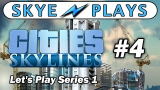 Cities: Skylines Lets Play Part 4 ► Death and Taxes  (2,600 Pop) ◀ Gameplay / Tips
