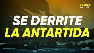 CALENTAMIENTO GLOBAL: la ANTÁRTIDA SE DERRITE #FuerzaNatural