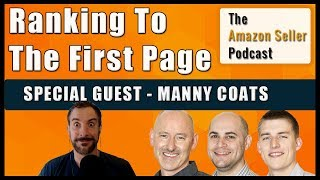 How To Rank To The First Page With Manny Coats - The Amazon Seller Podcast