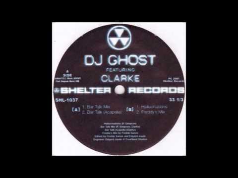 DJ GHOST feat.  CLARKE - Bar Talk - (Mix)