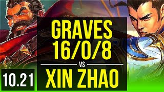GRAVES vs XIN ZHAO (JUNGLE) | 16/0/8, Legendary, 300+ games | KR Challenger | v10.21