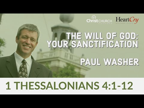 Paul Washer   The Will Of God: Your Sanctification   Christ Church Radford