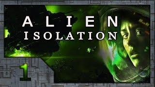 Alien: Isolation # 01. Прибытие