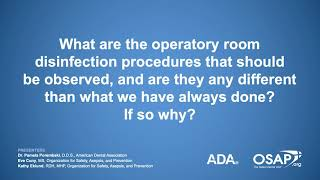 Should dental teams implement additional disinfecting and sanitizing procedures in light of the covid-19 outbreak? what methods are effective at eliminating ...