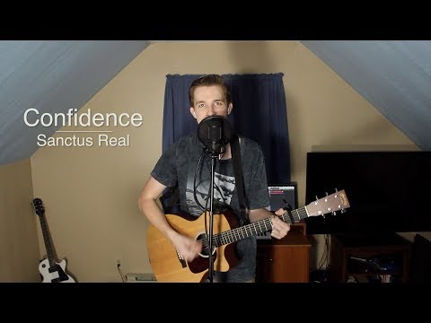 Confidence - Sanctus Real (Acoustic Cover)