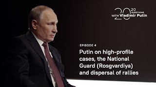 20 questions with Vladimir Putin. High-profile cases, the National Guard and dispersal of rallies