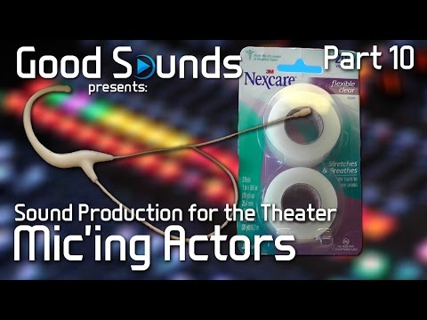 How To Mic An Actor For The Theater (Part 10) | Sound Production for the Theater
