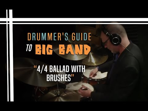 4/4 Ballad with Brushes - Drummer's Guide to Big Band
