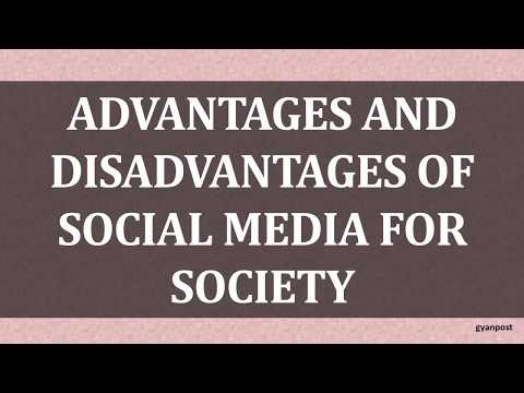 ADVANTAGES AND DISADVANTAGES OF SOCIAL MEDIA FOR SOCIETY