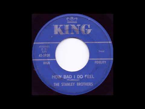 How Bad I Do Feel - The Stanley Brothers
