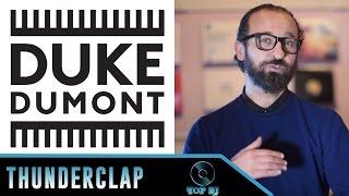 Stefano Fontana racconta Duke Dumont (parte 1)