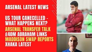 Arsenal's US tour cancelled, transfer talk, Abraham links, Maddison swap reports, Xhaka latest