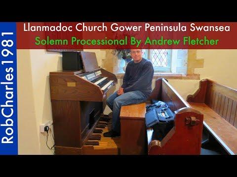 Solemn Processional - Andrew Fletcher: Llanmadoc Church Gower Peninsula Swansea