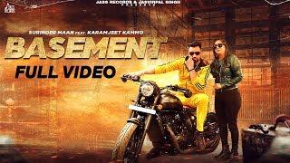 Basement Full HD Surinder Maan Ft Karamjeet Kammo Music Empire Latest Punjabi Song 2020