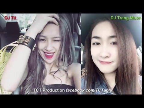 Nonstop Nhạc sàn cực mạnh - Thế giới DJ vol 12 - DJ Tít vs DJ Trang Moon