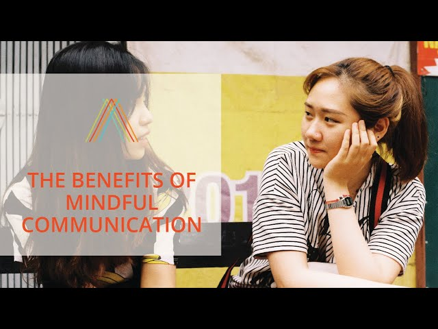 The Benefits of Mindful Communication