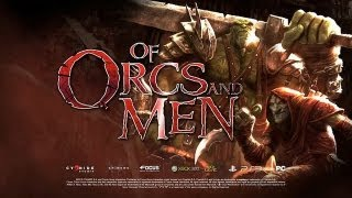 Of Orcs and Men Gameplay (HD)