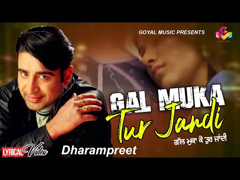 Dharampreet - Lyrical Video - Gal Muka ke Tur Jandi - Goyal Music - Official Song