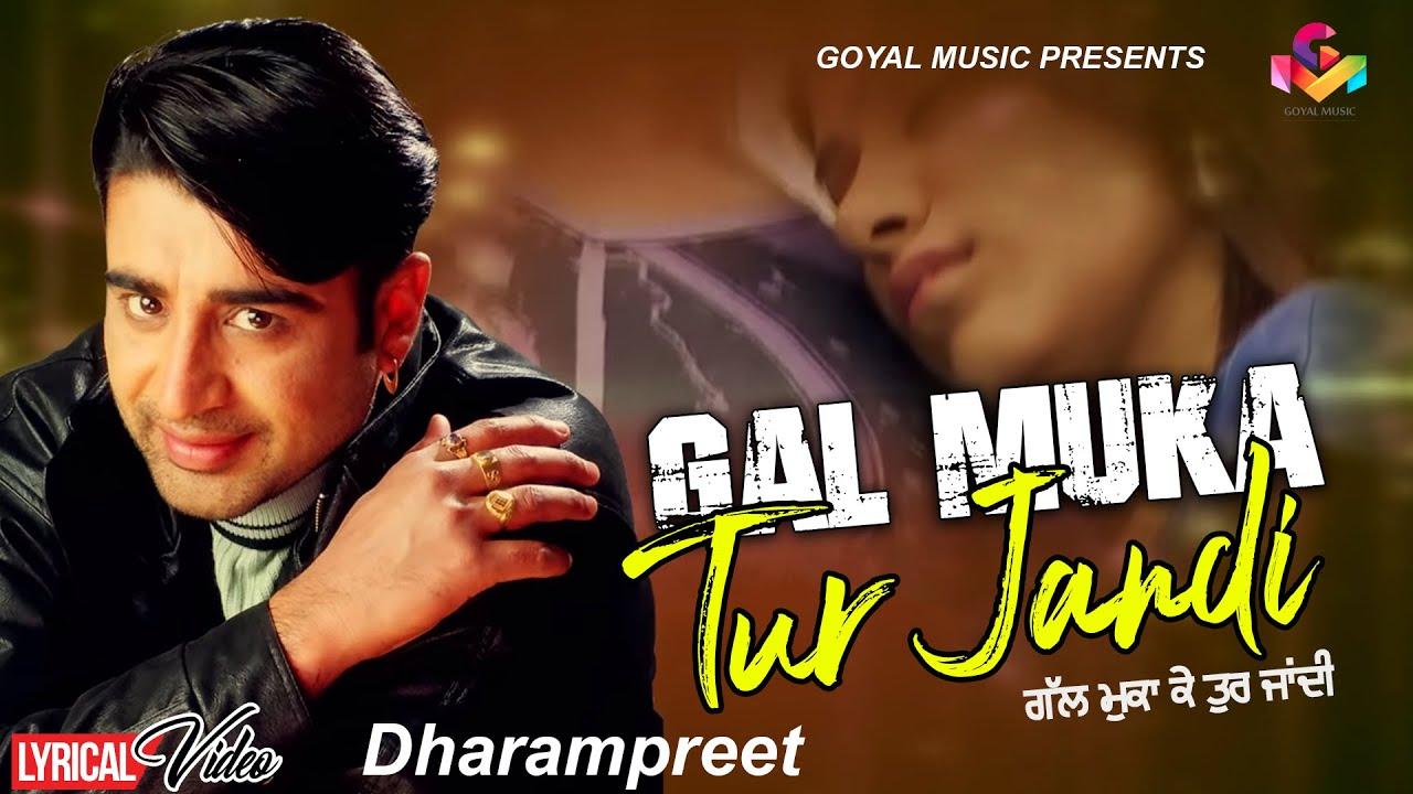 Dharampreet - Lyrical Video - Gal Muka ke Tur Jandi - Goyal