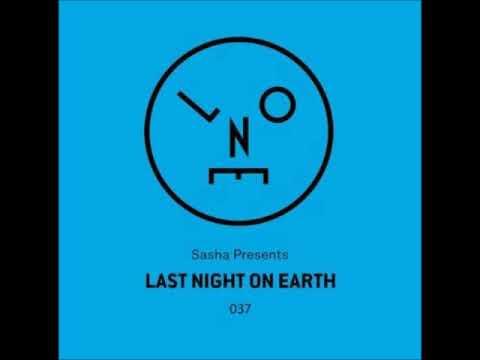 Sasha - Last Night On Earth 037 - May 2018