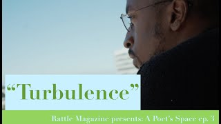 "Poem by Dave Harris ""Turbulence"" - (Rattle Poetry Video)"