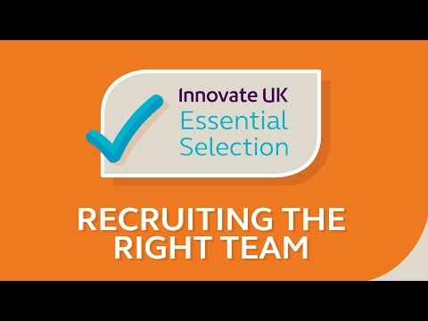 Innovate UK's essential tips for recruiting the right team