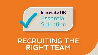 Innovate UK's Essential Tips for Recruiting the Right Team at your Startup & SME