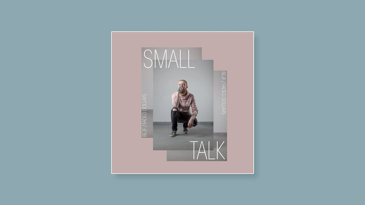 BEJF x Faded Dollars - SPOKÓJ | 01 | Small Talk