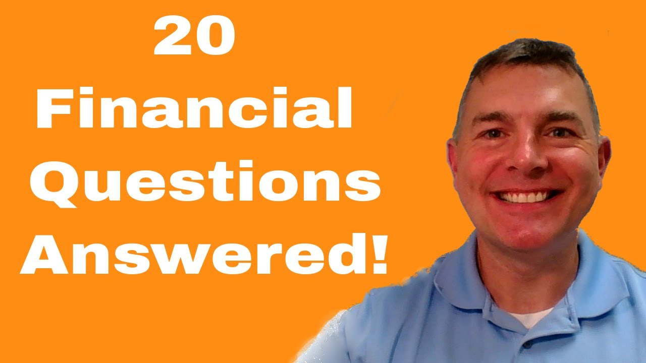 20 Financial Questions Answered - Sep 10 2018