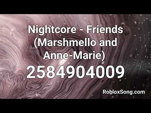Code For Friends Roblox Id Code Nightcore Friends Marshmello And Anne Marie Roblox Id Roblox Music Code Youtube