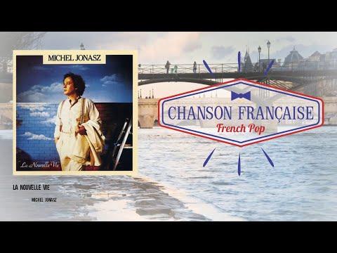 Michel Jonasz - La nouvelle vie (Album Complet)