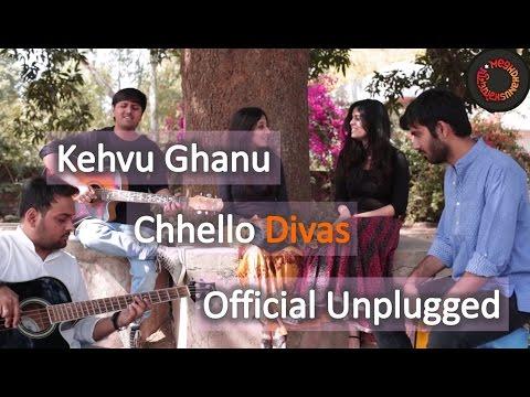 Meghdhanush | Kehvu Ghanu - Chhello Divas | Official Unplugged