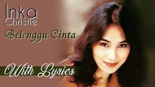 Download lagu Inka Christie - Belenggu Cinta Lirik