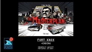 The Masterplan - Fort Knox + ending (no kills)