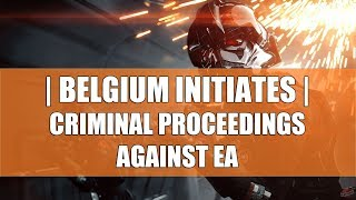 EA Will Keep On Pushing Loot Boxes, Belgium Initiates Criminal Proceedings Against EA, Sony Warned