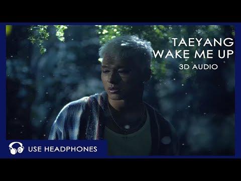 TAEYANG - WAKE ME UP [3D AUDIO]