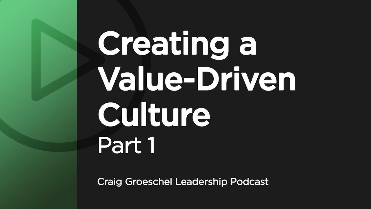 Download Creating a Value Driven Culture: Part 1 - Craig Groeschel Leadership Podcast