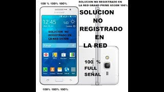 SOLUCION NO REGISTRADO EN RED, GRAND PRIME G530M 100% (2018)