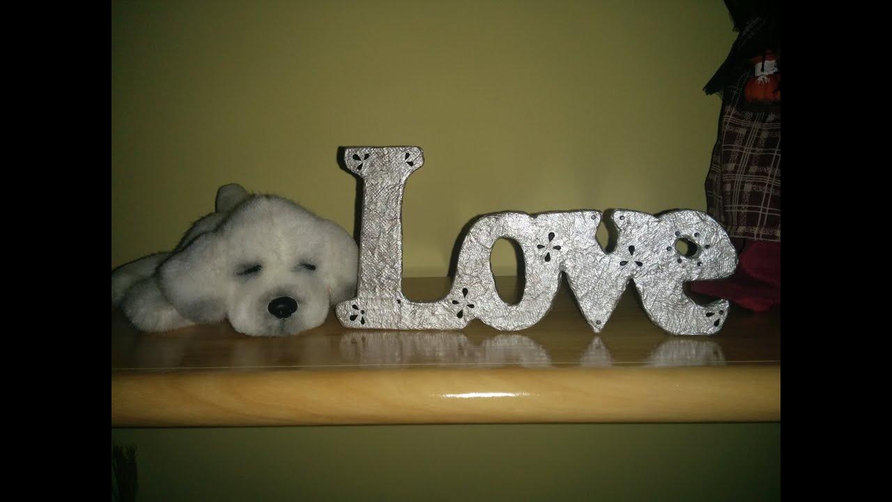 Manualidades para regalo o para decorar tu cuarto palabra love milycreativity youtube - Manualidades para decorar tu cuarto ...