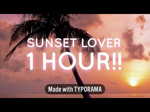 SUNSET LOVER - PETIT BISCUIT 1HOUR!!