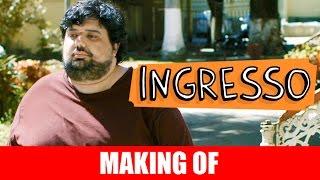 Vídeo - Making Of – Ingresso